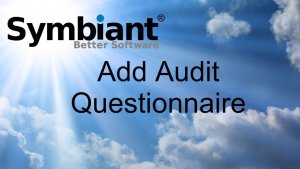 Add audit questionnaire on Symbiant