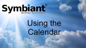 Using the calendar on Symbiant