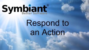 Respond to an action on Symbiant