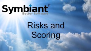 Risks and scoring on Symbiant