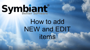 How to add new and edit items on Symbiant